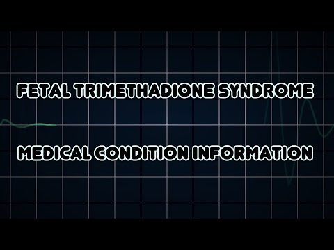 Fetal trimethadione syndrome (Medical Condition)