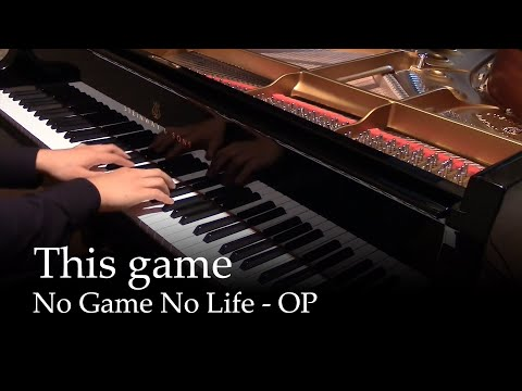 This Game - No Game No Life OP [piano] (видео)