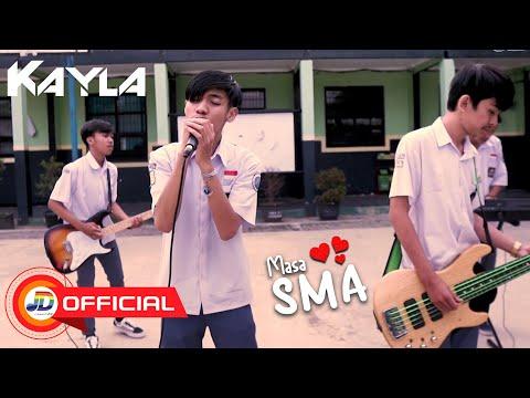 Kayla - Masa SMA || Official MV
