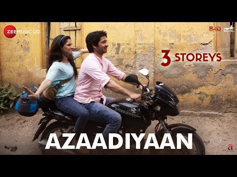 Azaadiyaan | 3 Storeys | Sharman Joshi, Masumeh, Ankit Rathi, Aisha | Clinton Cerejo & Bianca Gomes