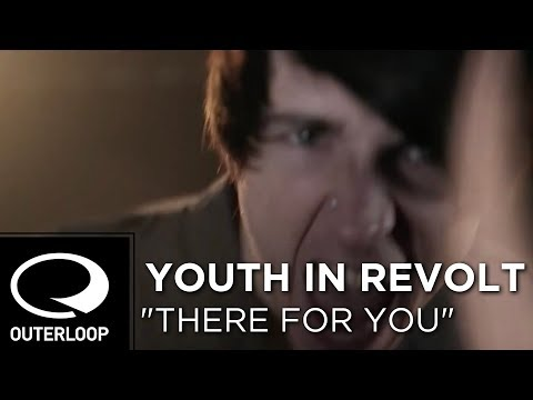Youth In Revolt - There For You
