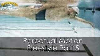 Perpetual Motion Freestyle Part 5