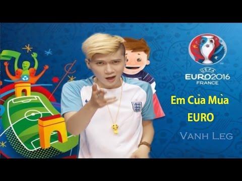 Nhạc chế Em Của Mùa Euro - LEG