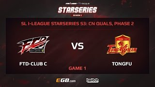 FTD-Club C vs TongFu, Game 1, SL i-League StarSeries Season 3, China