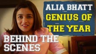 Video Behind The Scenes : Alia Bhatt - Genius Of The Year MP3, 3GP, MP4, WEBM, AVI, FLV Agustus 2018