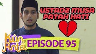 Video Ustadz Musa Patah Hati? - Kun Anta Eps 95 MP3, 3GP, MP4, WEBM, AVI, FLV Oktober 2018