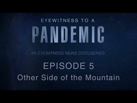 'Eyewitness to a Pandemic' Episode 5: Other Side of the Mountain