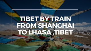 Lhasa China  City pictures : Tibet by train from Shanghai to Lhasa // China