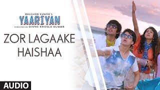 Zor Lagaake Haishaa - Full Song Audio - Yaariyan