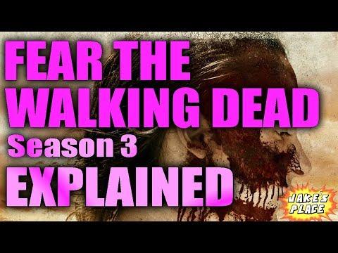 FEAR THE WALKING DEAD Season 3 Explained