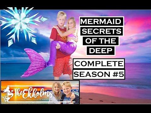 Mermaid Secrets of The Deep ~ COMPLETE SEASON 5 with BONUS FOOTAGE edited in imovie   Theekholms