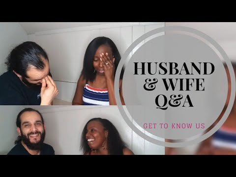 INTERRACIAL COUPLE- Husband & Wife Q&A- Get To Know Us-How We Met