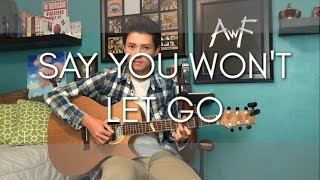 Video James Arthur - Say You Won't Let Go - Cover (Fingerstyle Guitar) MP3, 3GP, MP4, WEBM, AVI, FLV Agustus 2018