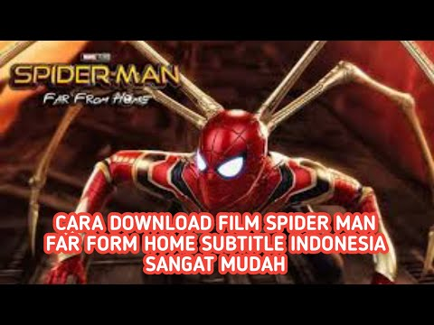 cara Download Film Spider Man Far From Home Sub Indo | Simple