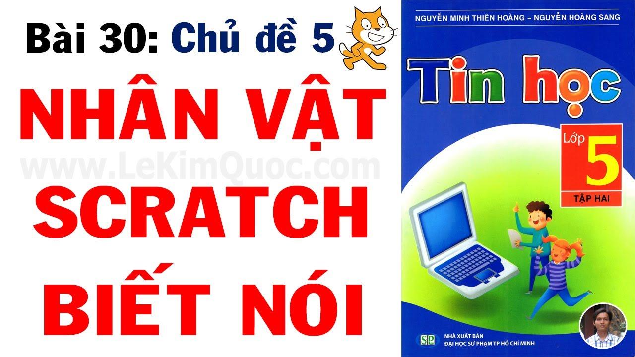 💻 Tin Học Lớp 5 – Tập 2 😺 Bài 30: Nhân vật Scratch biết nói 😺 Chủ đề 5: Lập trình Scratch