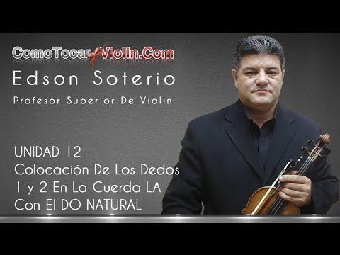 Como Tocar Violin UNIDAD 12 Colocación de los dedos 1 y 2 en la Cuerda LA Con El DO NATURAL