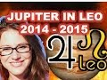 Jupiter in Leo 2014-2015. Who will Benefit and How!