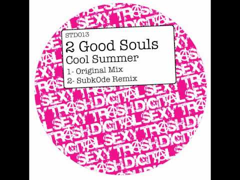 2 GOOD SOULS - COOL SUMMER (Original & Subk0de remix) [STD013 Sexy Trash Digital]