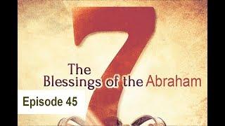 20170317 l KSM l The Seven Blessings of Abraham Series II l Episode 45 l Pas.Michael Fernandes