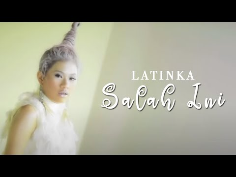 LATINKA - Salah Ini (Official Music Video Clip)