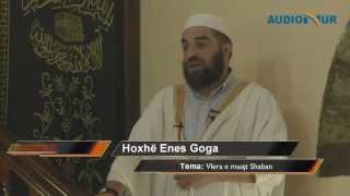 Vlera e muajt Shaban -  Hoxhë Enes Goga