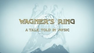Wagner's Ring - A Tale Told In Music - Introduction