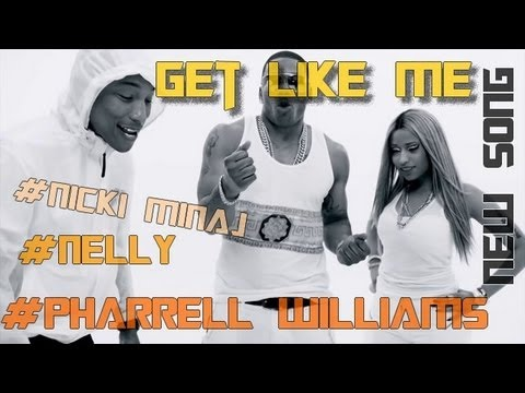 "Nelly feat Pharrell williams and  Nicki minaj "" Get like me "" (audio)"