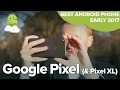 Google Pixel Best Android phone in early 2017 waptubes