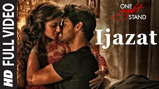 Nonton Ijazat Full Video Song   One Night Stand   Nyra Banerjee  Tanuj Virwani   Arijit Singh  Meet Bros Film Subtitle Indonesia Streaming Movie Download