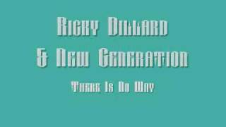 Ricky Dillard & New Generation - There Is No Way