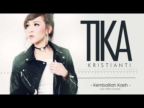 Download Lagu Tika Kristianti - Kembalilah Kasih (Official Radio Release) Music Video
