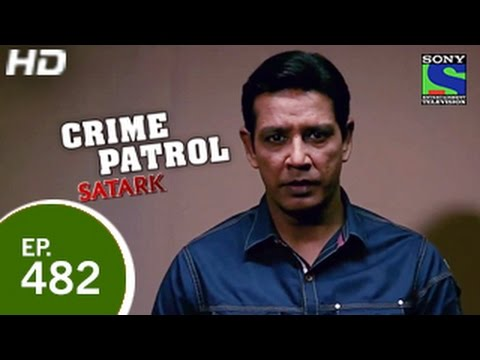 Crime Patrol - क्राइम पेट्रोल सतर्क - Episode 482 - 14th March 2015