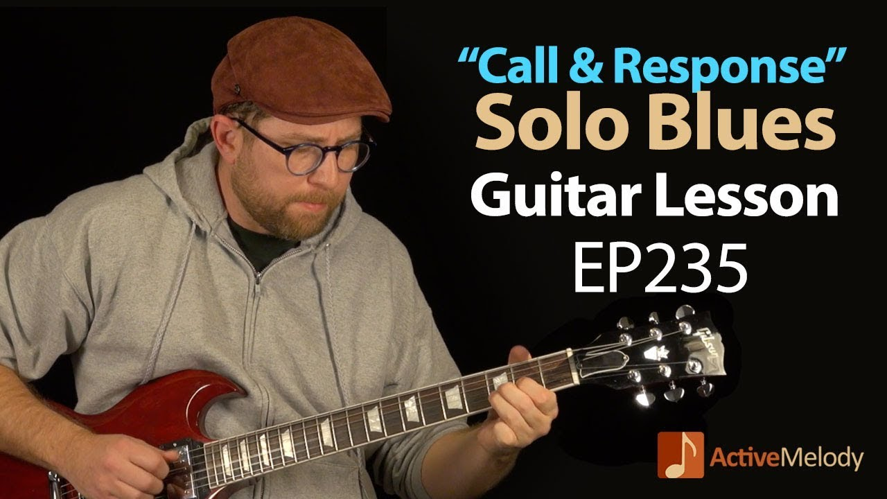 "Solo Blues Guitar Lesson on Electric Using The ""Call and Response"" Technique – EP235"