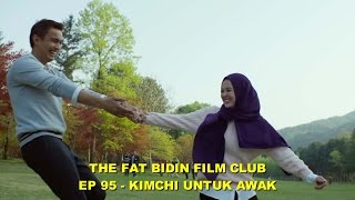 Nonton The Fat Bidin Film Club (Ep 95) - Kimchi Untuk Awak Film Subtitle Indonesia Streaming Movie Download