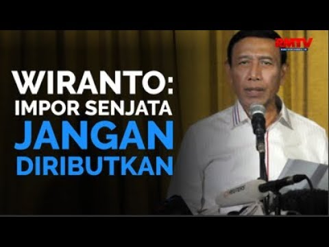 Wiranto: Impor Senjata Jangan Diributkan!