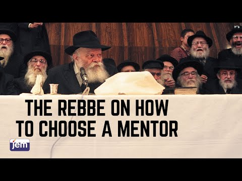 The Lubavitcher Rebbe On How To Choose A Mentor