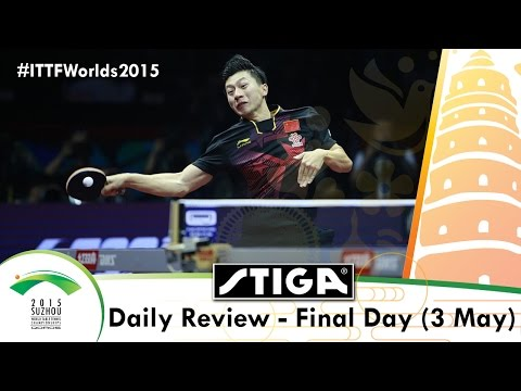 2015 World Table Tennis Championships Final Day - Daily Review Presented by Stiga