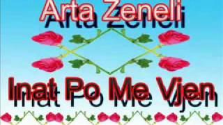 Arta Zeneli  - Inat Po Me Vjen