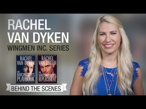 Wingmen Inc. Series - Behind the Scenes with Rachel Van Dyken