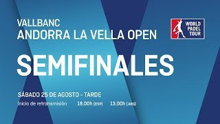Semifinales - Tarde - Vallbanc Andorra La Vella Open 2018 - World Padel Tour