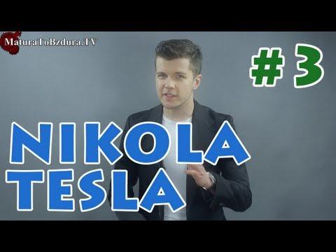 Matura To Bzdura - Nikola Tesla odc. 3 Historia i Ciekawostki Edukacji