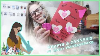 CRAFTS AND CANNABIS | BE MY VALENTINE? by Jenny Wakeandbake