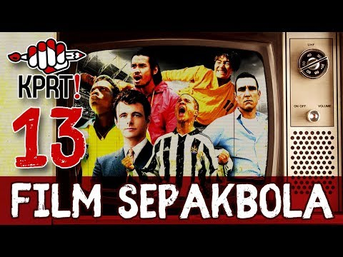 KPRT! MOVIE LIST - 13 FILM SEPAKBOLA