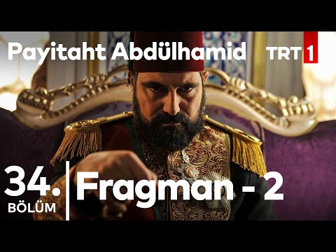 Payitaht Abdülhamid 34. Bölüm 2. Fragmanı