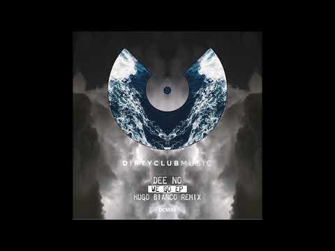 Dee no - We Go (Hugo Bianco Remix)