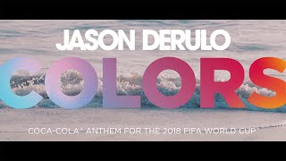Video JASON DERULO - COLORS (Coca-Cola Anthem for the 2018 FIFA World Cup) Official Lyric Video MP3, 3GP, MP4, WEBM, AVI, FLV Juni 2018
