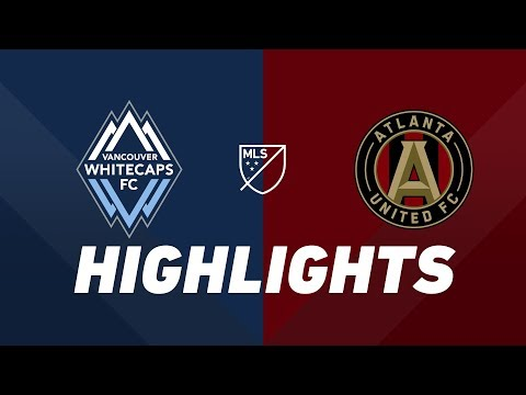 Vancouver Whitecaps FC Vs. Atlanta United | HIGHLIGHTS - May 15, 2019