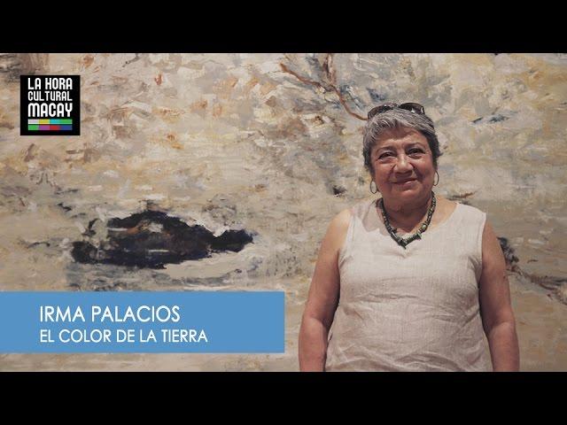 Irma Palacios: El color de la tierra
