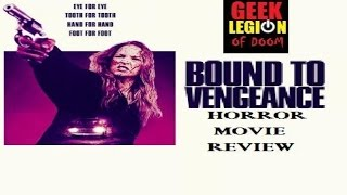 BOUND TO VENGEANCE (  2015 Tina Ivlev ) Horror Movie Review