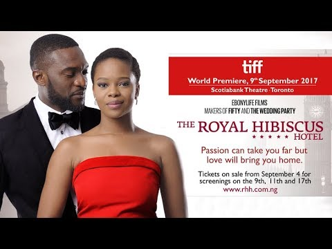 EBONYLIFE FILMS - THE ROYAL HIBISCUS HOTEL - WORLD PREMIERE TIFF
